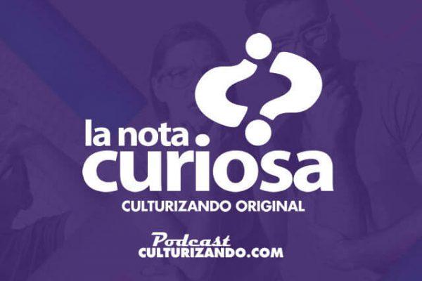 Podcast: La Nota Curiosa