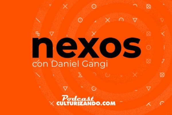 Podcast: Nexos con Daniel Gangi