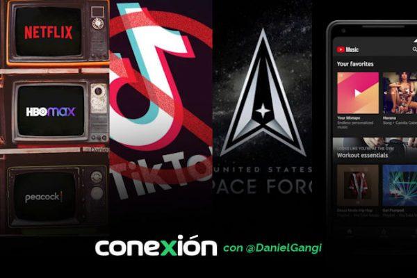 Conexión: Guerra de suscriptores; sacudida TikTok; nace la Fuerza Espacial al estilo 'Star Trek'; muere Google Play Music