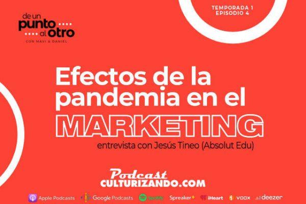Efectos de la pandemia en el marketing – De un punto al otro – T1E4