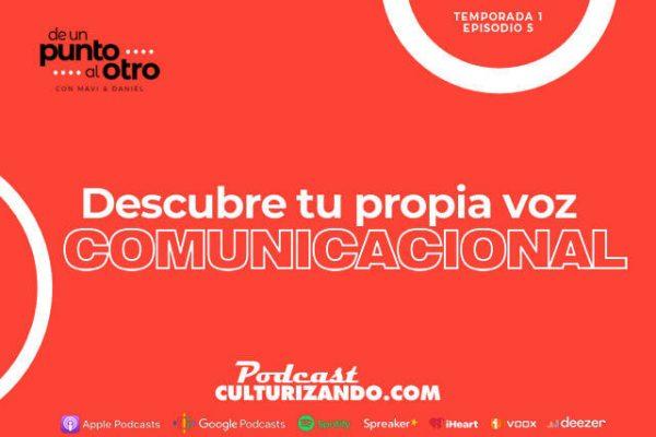 Descubre tu propia voz comunicacional • De un punto al otro – T1E5