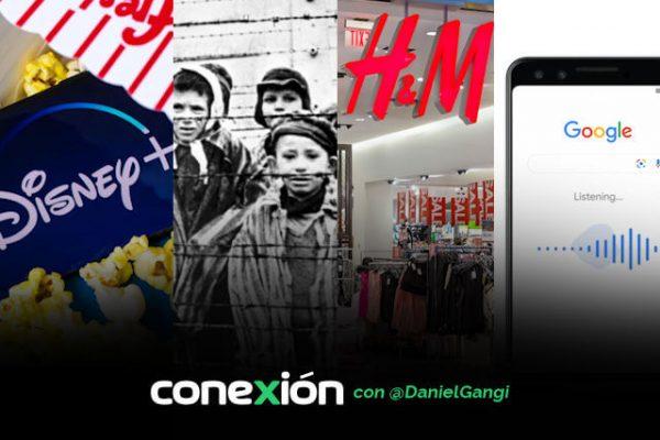 Conexión: Disney+ ataca de nuevo; freno a negacionistas del Holocausto; máquina convierte ropa vieja en nueva; tararea con Google
