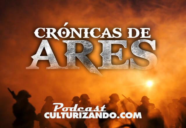 Crónicas de Ares • Podcast Culturizando Original