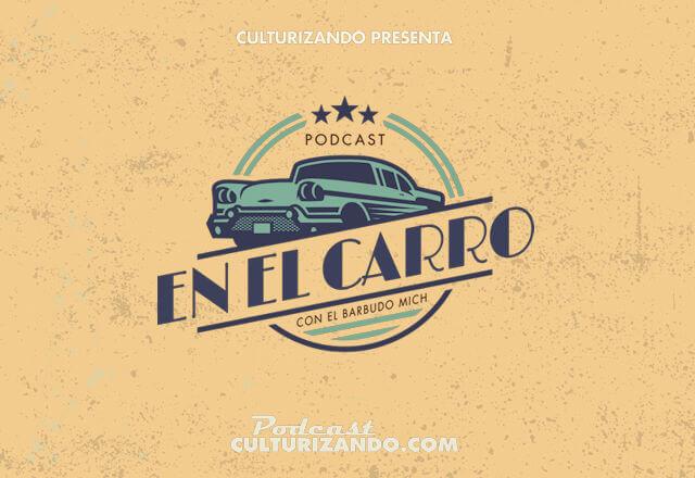 En el Carro • Podcast de historia automotriz • Culturizando
