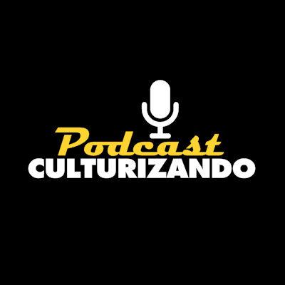 🎙️ Podcast Culturizando 🎧