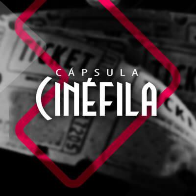 Cápsula Cinéfila